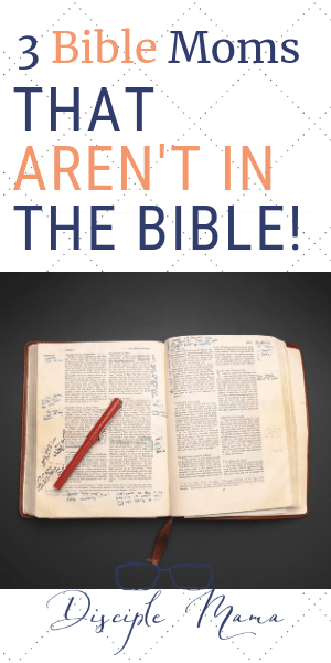 3 Bible moms that aren't in the Bible | Disciple Mama