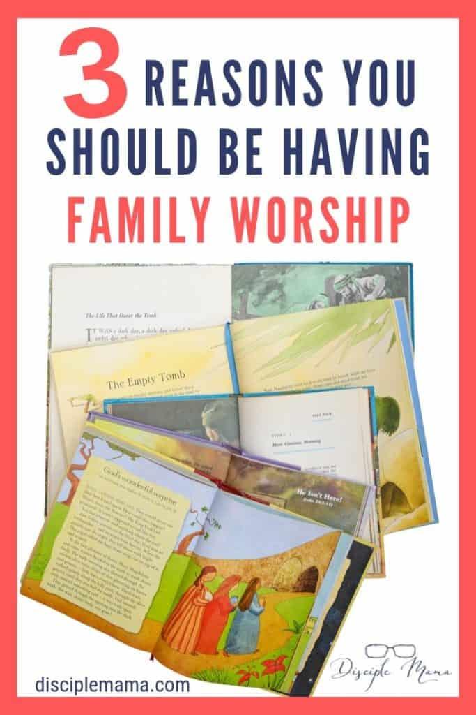 3 reasons why you should be having family worship | Disciple Mama