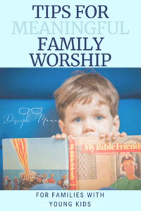 Blue eyed boy peers over an open book with text overlay: Tips for Meaningful Family Worship for Families with Young Kids | Disciple Mama