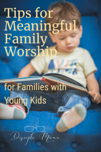 a toddler in a chair looking at a book with text overlay- Tips for Meaningful Family Worship for Families with Young Kids | Disciple Mama