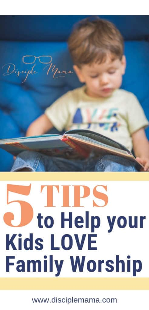 family worship family devotions 5 tips to help your kids LOVE Family worship | Disciple Mama