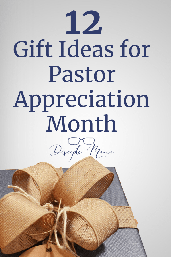 gift with bow with text overlay: 12 Gift Ideas for Pastor Appreciation Month | Disciple Mama