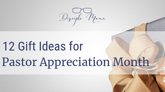 gift with bow on light background with text overlay: 12 Ideas for Pastor Appreciation Month | Disciple Mama