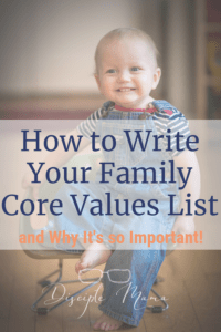 How to write your family core values list, and why it's important | Disciple Mama