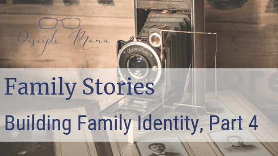 an antique camera on an old family photo album with text overlay: Family Stories: Building Family Identity, Part 4 | Disciple Mama