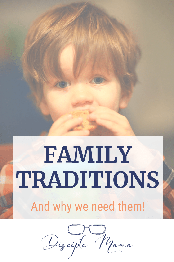 Family Traditions and Why We Need Them
