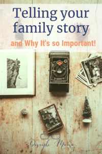 antique camera, photographs and trinkets on a wood background with text overlay: Telling Your Family Story and why it's so important | Disciple Mama
