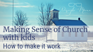 Little white church in the winter with text overlay: Making sense of church with kids: How to make it work | Disciple Mama