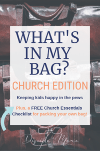 3 leather bags with text overlay: What's in My Bag? Church Edition, Keeping kids happy in the pews, Plus a Free church essentials checklist for packing your own bag | Disciple Mama
