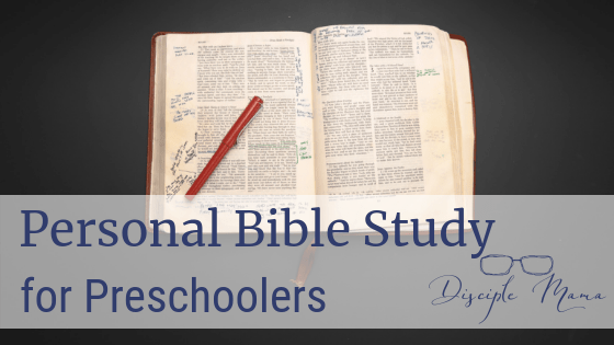 Open study Bible on a black background with text: Personal Bible Study for Preschoolers | Disciple Mama