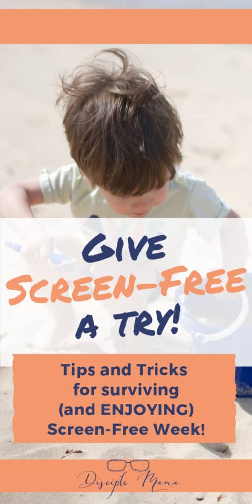 Give Screen-Free Week a Try! Tips and Tricks for surviving (and enjoying) Screen-Free Week | Disciple Mama