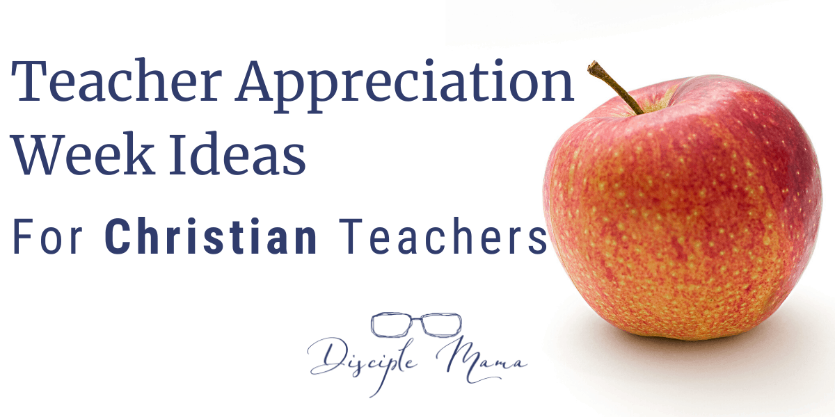 Teacher Appreciation Week Ideas for Christian Teachers | Disciple Mama