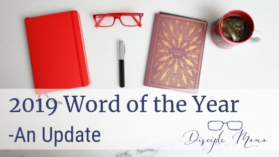 2019 Word of the Year-An Update | Disciple Mama