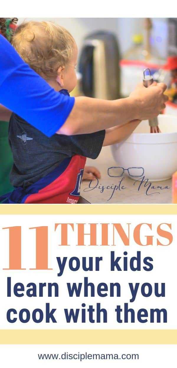 Cooking with kids: 11 Things your kids learn when you cook with them | Disciple Mama