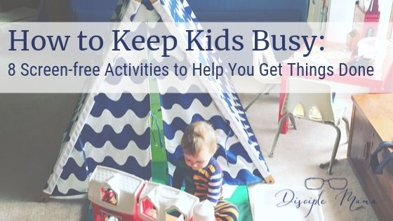 How to keep kids busy-screen free activities to help you get things done