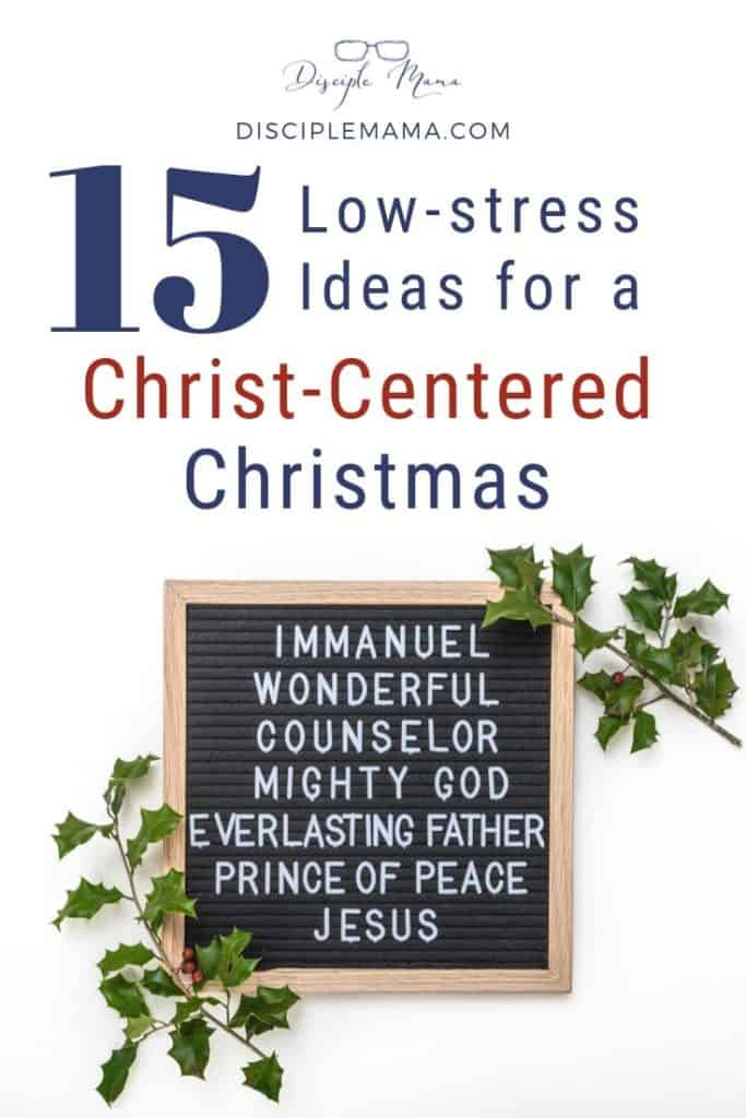 15 Low-stress ideas for a Christ-Centered Christmas