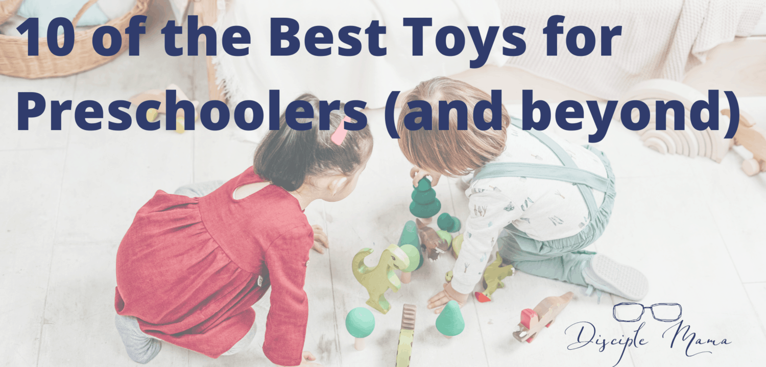 10 Best Toys for Preschoolers (and beyond)