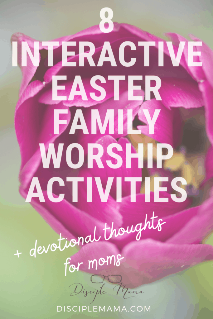 Sign up for interactive easter family worship activities + devotional readings for moms